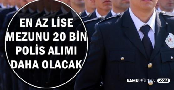 Müjde ! 20 Bin Polis Alımı Olacak