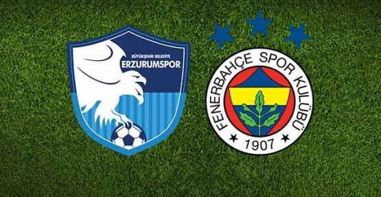 Erzurum Fenerbahçe canlı izle. Erzurumspor Fenerbahçe maç yayını