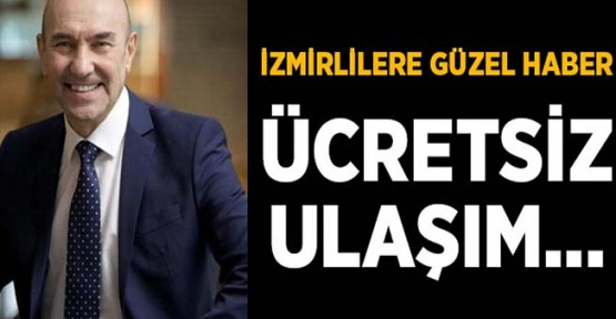 İzmir'de Ulaşım Dini Bayramlarda Ücretsiz Milli Bayramlarda 1 Kuruş