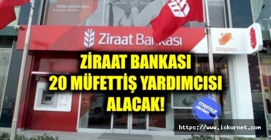 Ziraat Bankası 20 Müfettiş Yardımcısı Alacak