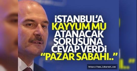İstanbul'a Kayyum Atanacak mı İçişleri Bakanı Açıkladı