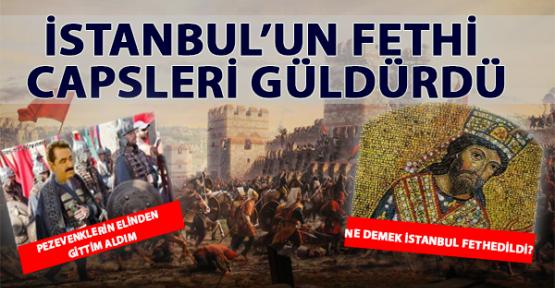 29 Mayıs 1453 İstanbul'un Fethi Capsleri Güldürdü!