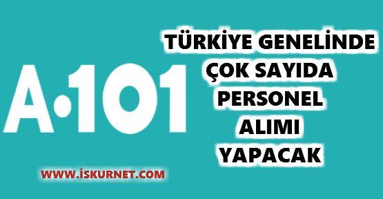 A 101 Türkiye Genelinde Çok Sayıda Personel Alımı Yapacak 2016