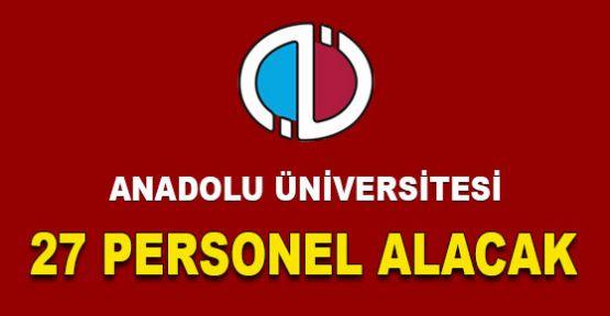 Anadolu Üniversitesi sözleşmeli 27 personel alım ilanı