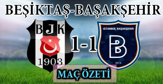Beşiktaş: 1 - Başakşehir: 1 Maçın Geniş Özeti ve Golleri