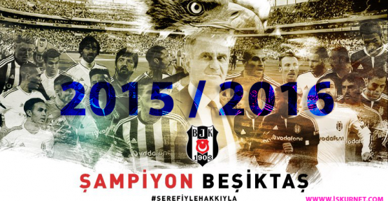 Beşiktaş 2015/2016 Sezonu Şampiyonu Oldu!