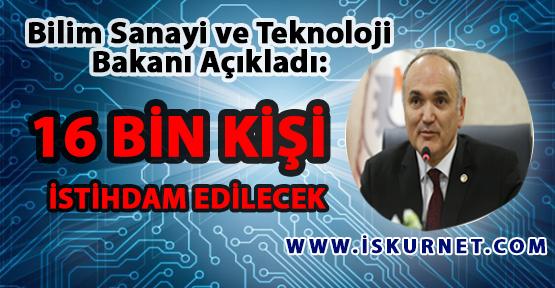 Bilim Sanayi ve Teknoloji Bakanlığı 16 Bin Kişi İstihdam Edecek
