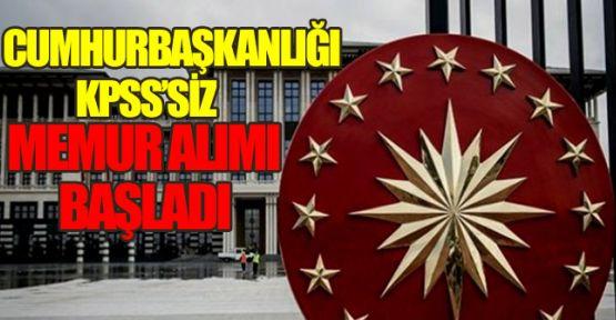 Cumhurbaşkanlığına KPSS'siz 29 Memur Alınacak