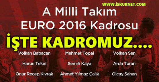 EURO 2016 A Milli Kadrosu Açıklandı
