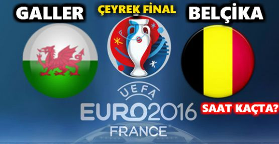 Galler - Belçika Maçı Saat Kaçta? EURO 2016
