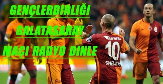 Gençlerbirliği Galatasaray Maçı Radyo Dinle  - Gençler Gs maçını Radyodan Canlı Anlatım Dinle