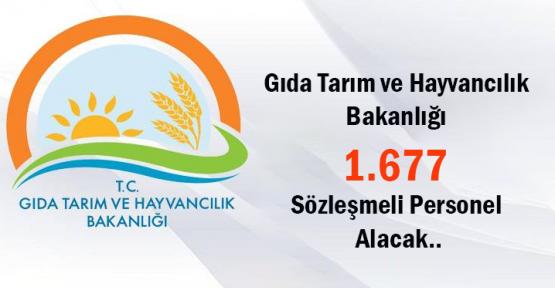Gıda Tarım ve Hayvancılık Bakanlığı 1.677 Kişi Sözleşmeli Personel Alacak..