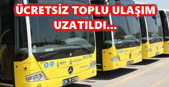İstanbul'da Ücretsiz İETT Toplu Taşıma Ne Zamana Kadar Devam Edecek?