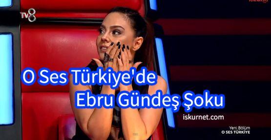 O Ses Türkiye'de Ebru Gündeş Şoku