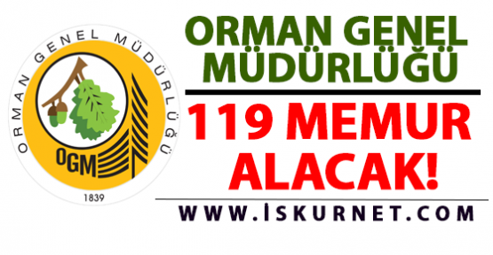Orman Genel Müdürlüğü 119 Memur Alımı Yapacak