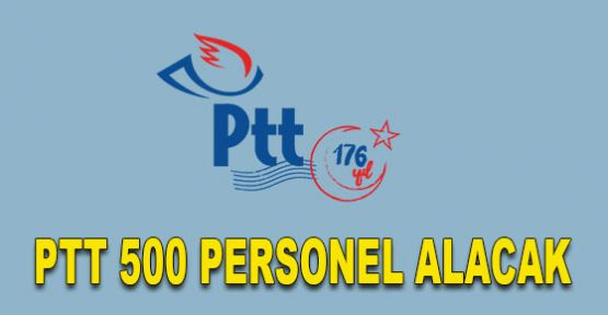 PTT 500 Büro personeli ve Gişe Personeli alacak! İşte şartlar