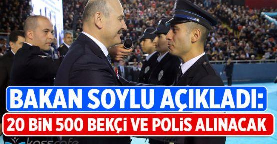 Süleyman Soylu ''20 Bin Polis ve Bekçi Alımı Yapılacak ''