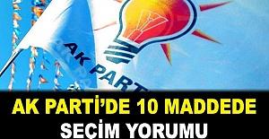 Ak Parti'den 10 Maddelik Seçim Değerlendirmesi.