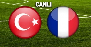 Türkiye 2- 0 Fransa Canlı İzle