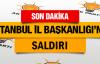 AK Parti İstanbul İl Başkanlığına Saldırı