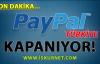 PayPal Türkiye Kapanıyor! İşte Nedeni...
