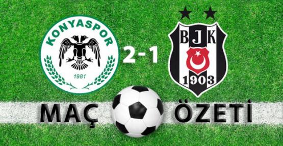 Torku Konyaspor 2-1 Beşiktaş Maçı Geniş Özeti