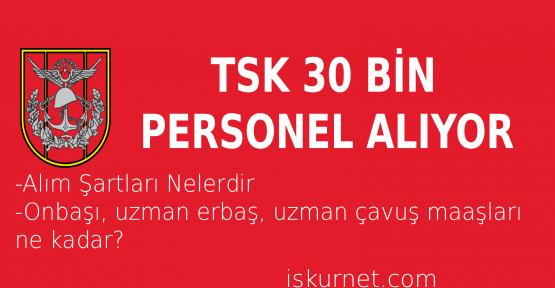 TSK 30 Bin Personel Alıyor