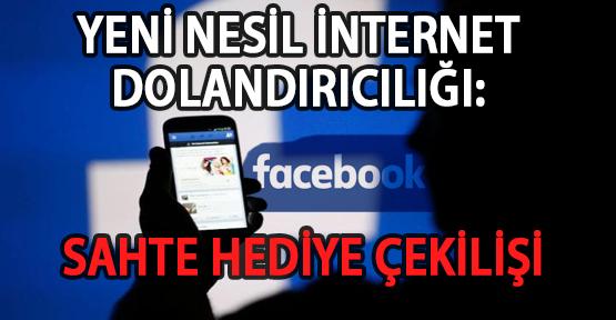Yeni Nesil İnternet Dolandırıcılığı: Facebook'tan Hediye Çekilişi Yöntemi